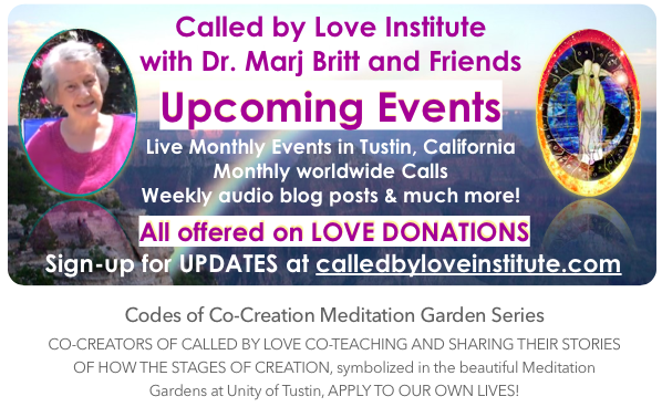 Called by Love Institute with Dr. Marj Britt presents:Codes of Co-Creation Meditation Garden Series